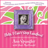 Help, I Cant Stop Laughing!: A Nonstop Collection of Lifes Funniest Stories (Unabridged), by Ann Spangler