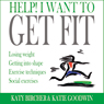 Help! I Want to Get Fit (Unabridged), by Katy Bircher