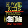Help Wanted Success Series: Resumes, Interviews and Getting Hired Without a College Degree (Unabridged), by John Murphy