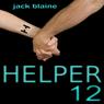 Helper12 (Unabridged), by Jack Blaine