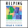 Helping: How to Offer, Give, and Receive Help (Unabridged) Audiobook, by Edgar Schein