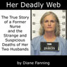 Her Deadly Web: The True Story of a Former Nurse and the Strange and Suspicious Deaths of Her Two Husbands (Unabridged) Audiobook, by Diane Fanning