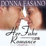 Her Fake Romance (Unabridged) Audiobook, by Donna Fasano