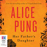 Her Fathers Daughter (Unabridged), by Alice Pung