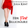 Her First Billionaire: BBW Romance, Book 1 (Unabridged) Audiobook, by Julia Kent