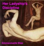 Her Ladyships Discipline: Spanking and Discipline Stories (Unabridged) Audiobook, by Emmannuelle Blue