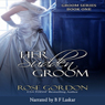 Her Sudden Groom: Groom Series, Book 1 (Unabridged) Audiobook, by Rose Gordon
