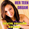 Her Teen Dream (Unabridged) Audiobook, by Devon Vaughn Archer