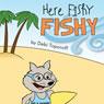 Here Fishy Fishy (Unabridged), by Debi Toporoff
