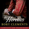 The Heretics (Unabridged) Audiobook, by Rory Clements