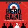 The Hero Game (Unabridged), by Pete Johnson