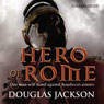 Hero of Rome (Unabridged) Audiobook, by Douglas Jackson