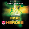 Hero.com: Rise of the Heroes (Unabridged), by Andy Briggs