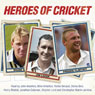 Heroes of Cricket (Unabridged), by Various