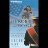 Heroes at Home: Help and Hope for Americas Military Families Audiobook, by Ellie Kay