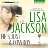 Hes Just a Cowboy: A Selection from Secrets and Lies (Unabridged), by Lisa Jackson