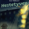 Hestetyven (Unabridged), by Ole Froslev