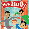 Hey, Bully (Unabridged) Audiobook, by Tyrell Rogers