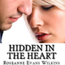 Hidden in the Heart: An LDS Novel (Unabridged) Audiobook, by Roseanne Evans Wilkins