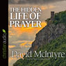 The Hidden Life of Prayer (Unabridged), by David McIntyre