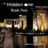 The Hidden One: Truth Is the Soul of the Sun, Book 2 (Unabridged) Audiobook, by Maria Isabel Pita