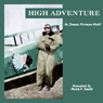 High Adventure: A Narrative of Air Fighting in France (Unabridged), by James Norman Hall