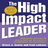 The High Impact Leader (Unabridged) Audiobook, by Bruce J. Avolio