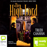 The High Lord: The Black Magician Trilogy, Book 3 (Unabridged), by Trudi Canavan