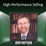 High-Performance Selling Audiobook, by Don Hutson