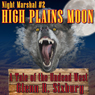 High Plains Moon: Night Marshal, Book 2 (Unabridged) Audiobook, by Glenn Sixbury