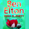 High Society (Unabridged) Audiobook, by Ben Elton