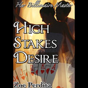 High Stakes Desire: Her Billionaire Master, Part 1 (Unabridged) Audiobook, by Zoe Perdita