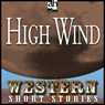 High Wind (Unabridged) Audiobook, by Ernest Haycox