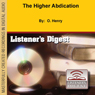 The Higher Abdication (Unabridged) Audiobook, by O. Henry