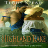 Highland Rake: The Highlanders, Book 3 (Unabridged) Audiobook, by Terry Spear