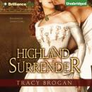 Highland Surrender (Unabridged), by Tracy Brogan