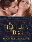 The Highlanders Bride: McTiernay Brothers, Book 1 (Unabridged), by Michele Sinclair