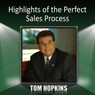 Highlights of the Perfect Sales Process Audiobook, by Tom Hopkins