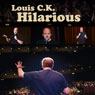 Hilarious Audiobook, by Louis C. K.