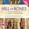 Hill of Bones (Unabridged) Audiobook, by The Medieval Murderers