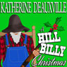 A Hillbilly Christmas (Formerly Moonlight and Mistletoe) (Unabridged), by Katherine Deauxville
