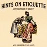 Hints on Etiquette and the Usages of Society (Unabridged) Audiobook, by Longman