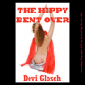 The Hippy Bent Over: A First Anal Sex BDSM Erotica Story (Unabridged) Audiobook, by Devi Glosch