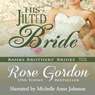 His Jilted Bride: Banks Brothers Brides, Volume 3 (Unabridged) Audiobook, by Rose Gordon