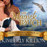 His Magick Touch (Unabridged) Audiobook, by Kimberly Killion