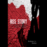 Hiss Story: What Would Happen If Satan Was Able to Tell His Story? (Unabridged), by Rodney L. Redus