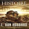 Histoire de la Recherche et de LInvestigation (History of Research & Investigation) (Unabridged), by L. Ron Hubbard