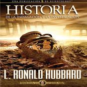 Historia de la Indagacion y la Investigacion (History of Research & Investigation, Spanish Castilian Edition) (Unabridged) Audiobook, by L. Ron Hubbard