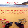 Historias de un seductor: Memorias de un gilipollas (Stories of a Seducer: Memoirs of an Asshole) (Unabridged) Audiobook, by Miguel Rojo