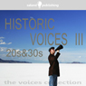 Historic Voices III: 20s and 30s (Unabridged), by Saland Publishin